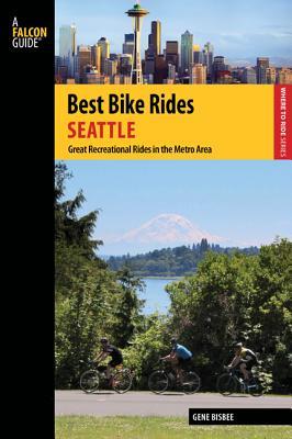 Best Bike Rides Seattle By Bisbee, Gene